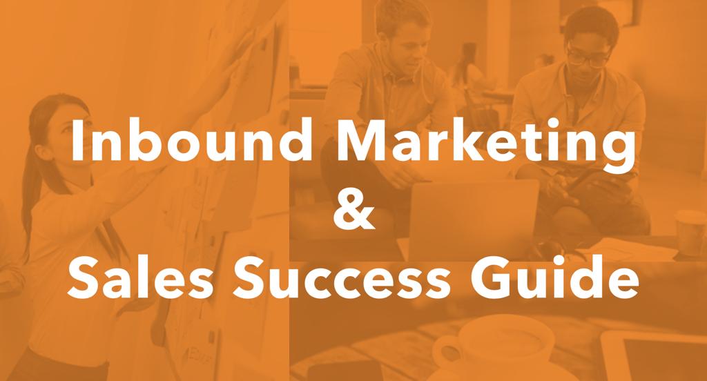 Inbound Marketing and Sales Success Guide From Pinckney Marketing