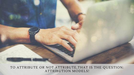 To Attribute Or Not To Attribute, That Is The Question Attribution Models Pinckney Marketing Charlotte NC.png